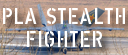 PLA Chengdu J-XX Stealth Fighter Assessment [Click for more ...]