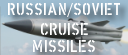 Sov/Russian Cruise Missiles [Click for more ...]